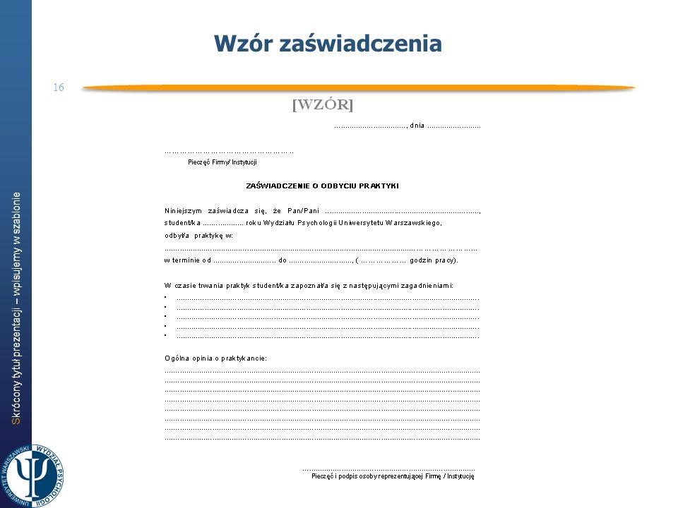 Skrócony tytuł prezentacji – wpisujemy w szablonie 16 Wzór zaświadczenia