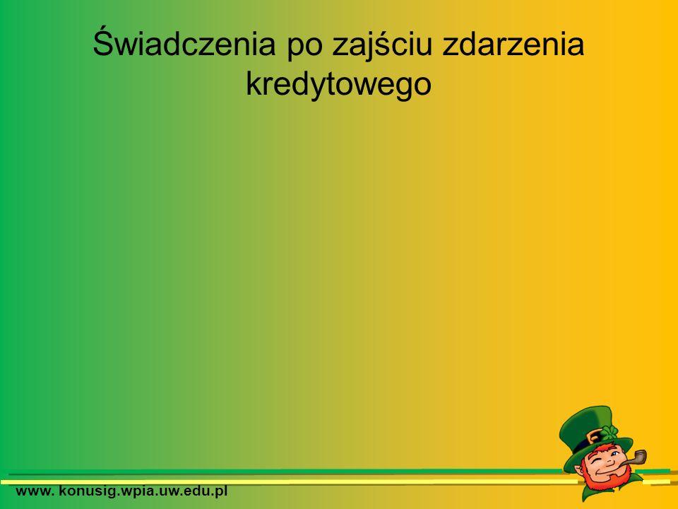 www. konusig.wpia.uw.edu.pl Świadczenia po zajściu zdarzenia kredytowego