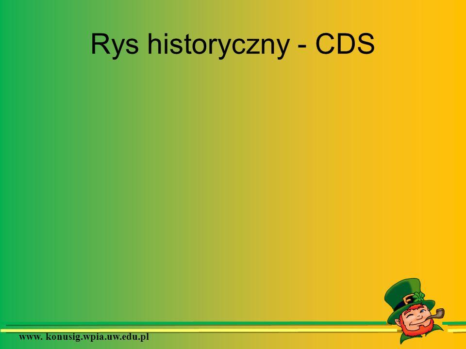 www. konusig.wpia.uw.edu.pl Rys historyczny - CDS