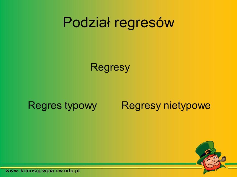 Podział regresów Regresy nietypoweRegres typowy Regresy