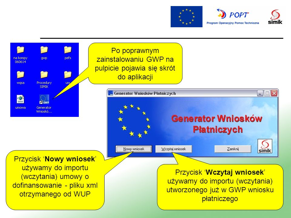 Po poprawnym zainstalowaniu GWP na pulpicie pojawia się skrót do aplikacji Przycisk Nowy wniosek używamy do importu (wczytania) umowy o dofinansowanie