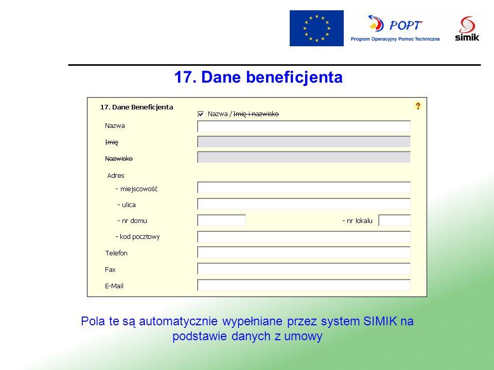 17. Dane beneficjenta Pola te są automatycznie wypełniane przez system SIMIK na podstawie danych z umowy