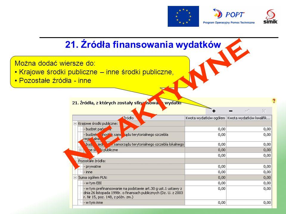 21. Źródła finansowania wydatków Można dodać wiersze do: Krajowe środki publiczne – inne środki publiczne, Pozostałe źródła - inne Nieaktywne