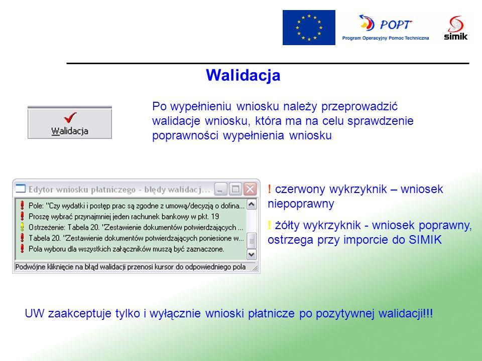 Walidacja Po wypełnieniu wniosku należy przeprowadzić walidacje wniosku, która ma na celu sprawdzenie poprawności wypełnienia wniosku ! czerwony wykrz
