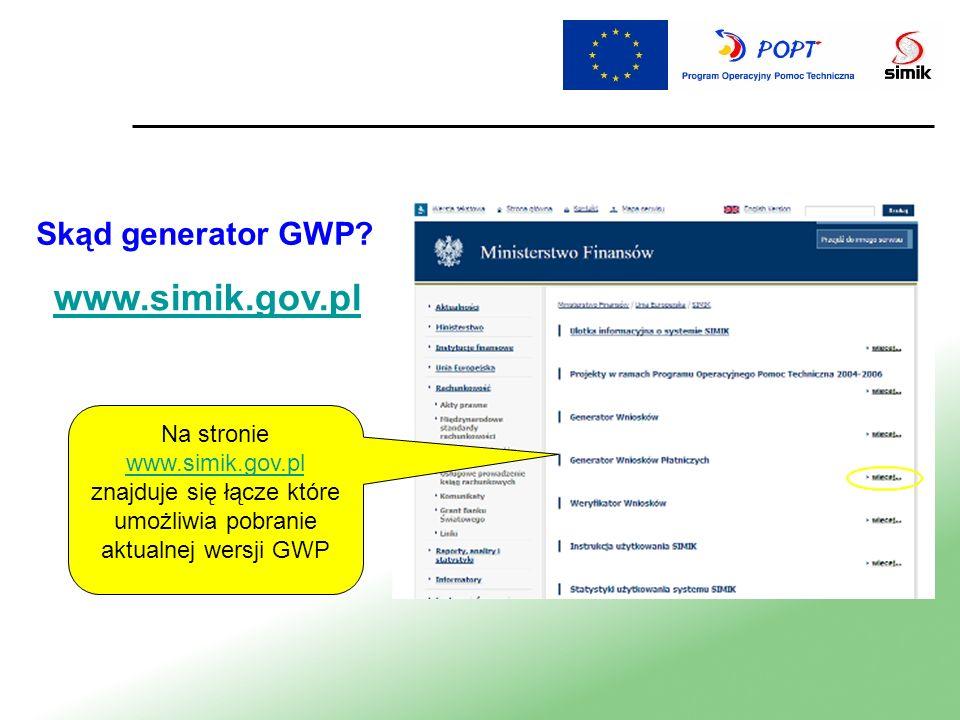 Skąd generator GWP? www.simik.gov.pl Na stronie www.simik.gov.pl znajduje się łącze które umożliwia pobranie aktualnej wersji GWP www.simik.gov.pl