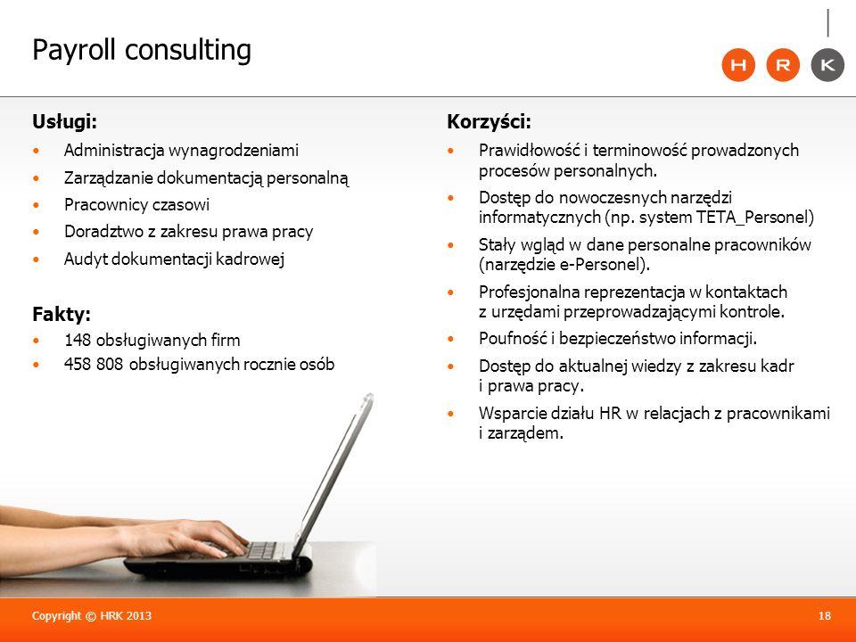Payroll consulting Usługi: Administracja wynagrodzeniami Zarządzanie dokumentacją personalną Pracownicy czasowi Doradztwo z zakresu prawa pracy Audyt