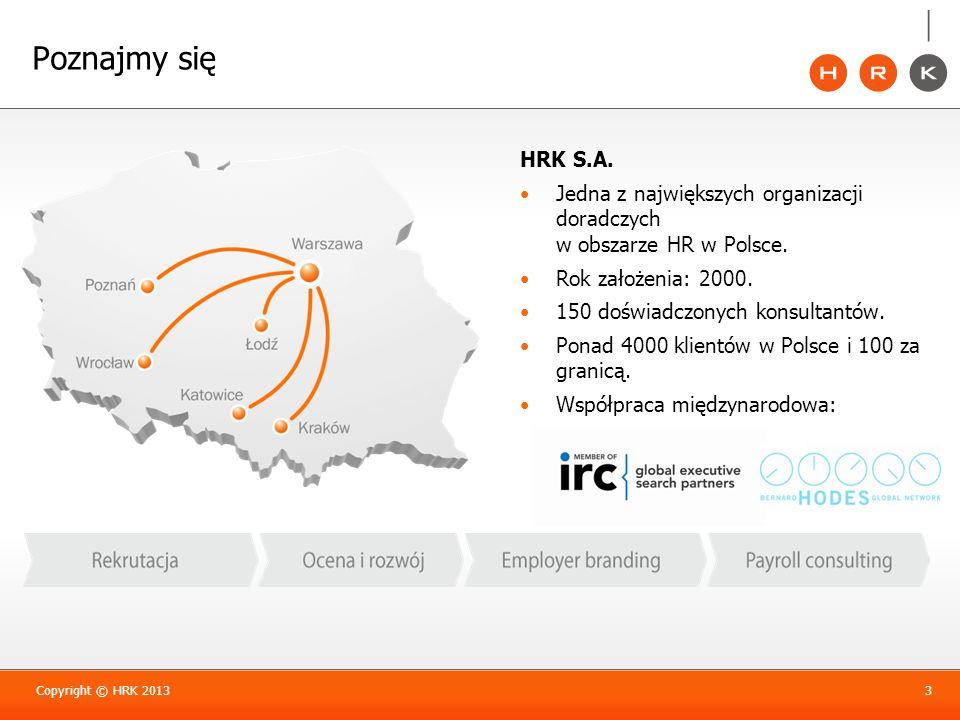 HRK S.A. Jedna z największych organizacji doradczych w obszarze HR w Polsce. Rok założenia: 2000. 150 doświadczonych konsultantów. Ponad 4000 klientów