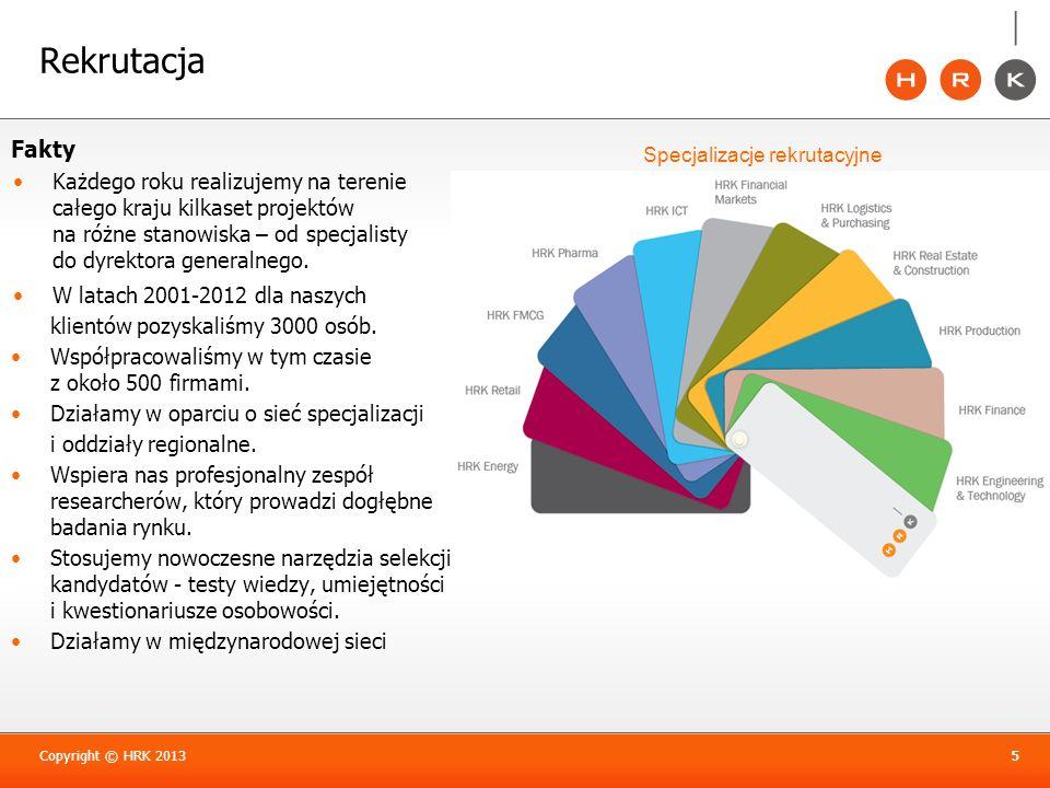 Employer branding Copyright © HRK 201316 Jesteśmy wyłącznym partnerem Korzyści: Zwiększenie grona osób zainteresowanych pracą w firmie.
