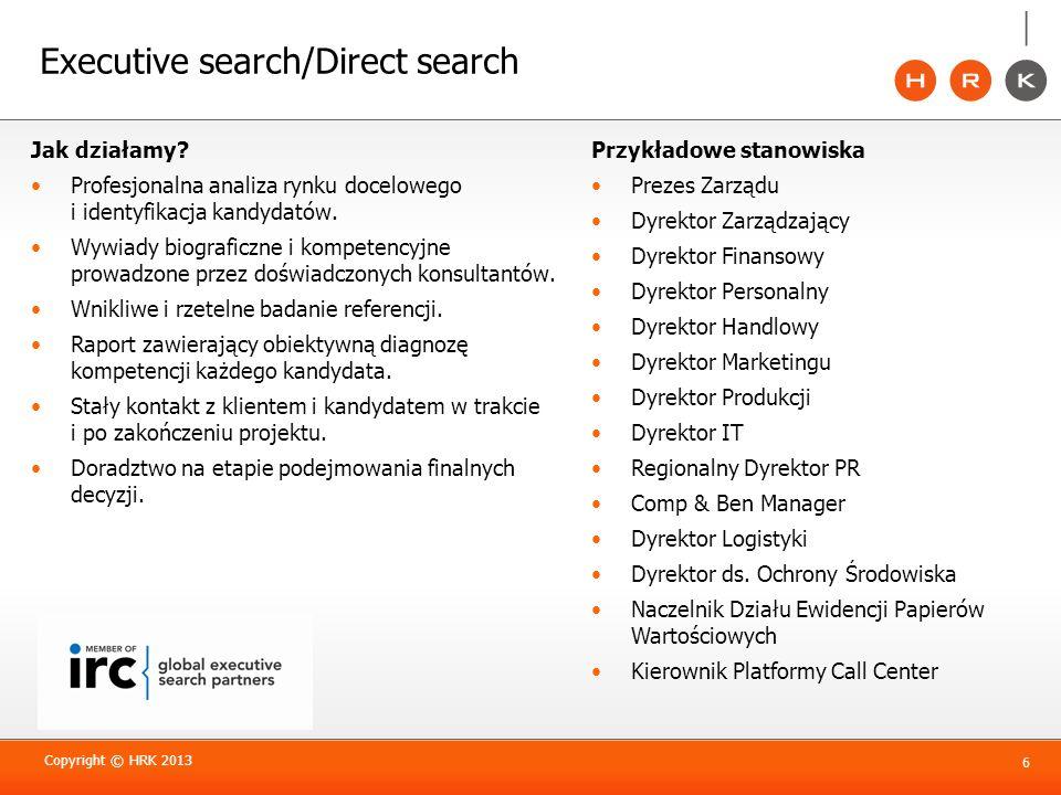 Executive search/Direct search Jak działamy? Profesjonalna analiza rynku docelowego i identyfikacja kandydatów. Wywiady biograficzne i kompetencyjne p