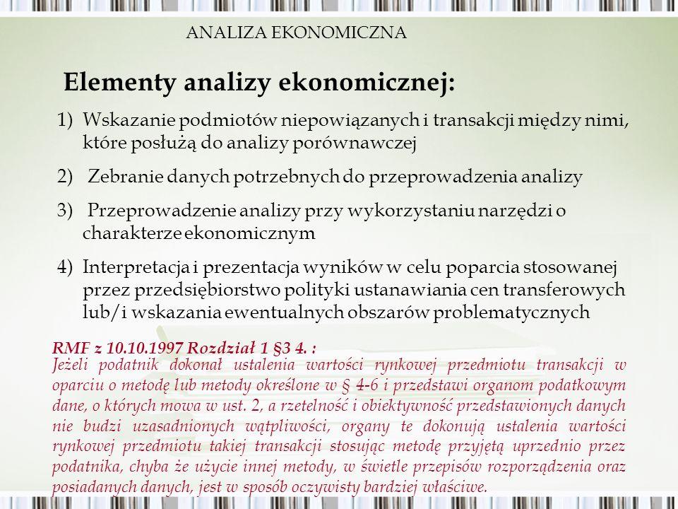 ANALIZA EKONOMICZNA Elementy analizy ekonomicznej: 1)Wskazanie podmiotów niepowiązanych i transakcji między nimi, które posłużą do analizy porównawcze