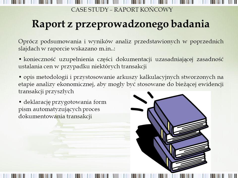 Raport z przeprowadzonego badania Oprócz podsumowania i wyników analiz przedstawionych w poprzednich slajdach w raporcie wskazano m.in..: konieczność