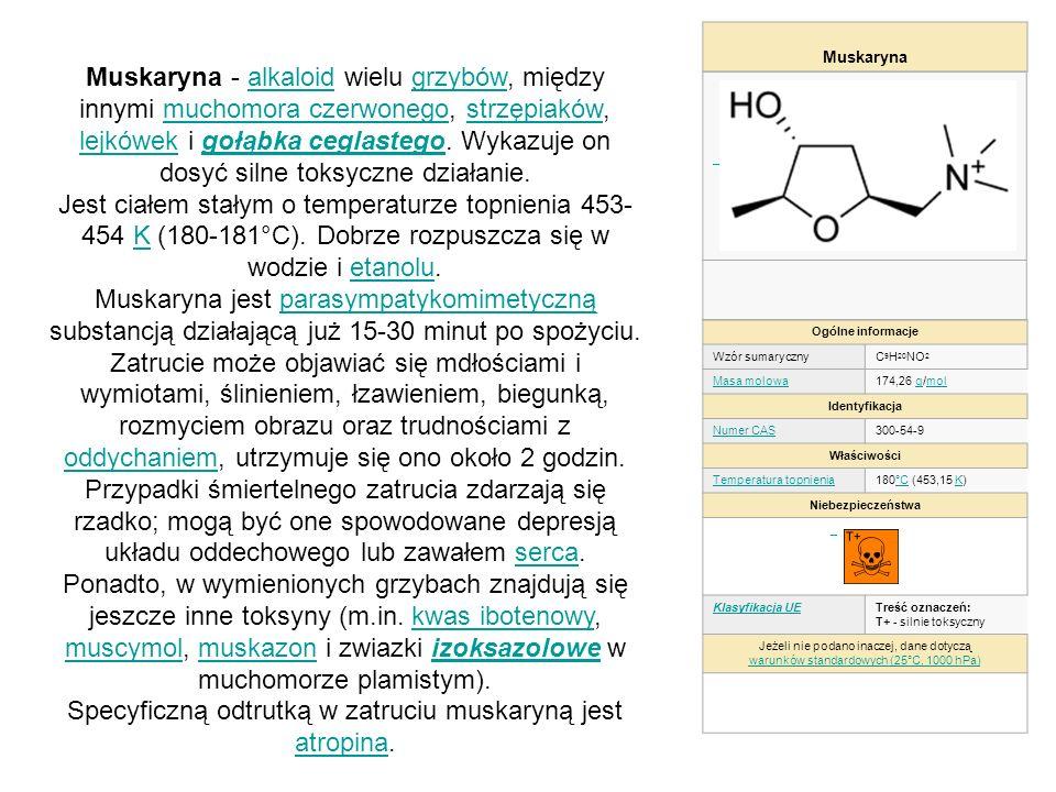 Muskaryna Ogólne informacje Wzór sumarycznyC 9 H 20 NO 2 Masa molowa174,26 g/molgmol Identyfikacja Numer CAS300-54-9 Właściwości Temperatura topnienia
