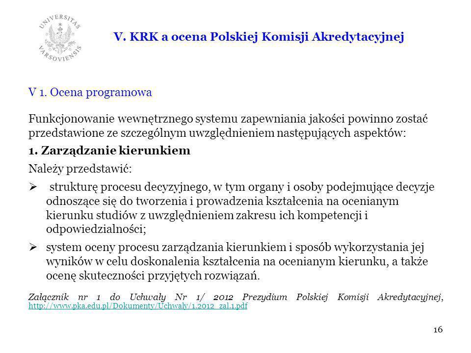 V. KRK a ocena Polskiej Komisji Akredytacyjnej V 1. Ocena programowa Funkcjonowanie wewnętrznego systemu zapewniania jakości powinno zostać przedstawi