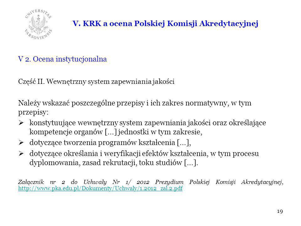 V. KRK a ocena Polskiej Komisji Akredytacyjnej V 2. Ocena instytucjonalna Część II. Wewnętrzny system zapewniania jakości Należy wskazać poszczególne