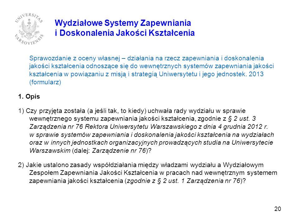 20 Sprawozdanie z oceny własnej – działania na rzecz zapewniania i doskonalenia jakości kształcenia odnoszące się do wewnętrznych systemów zapewniania