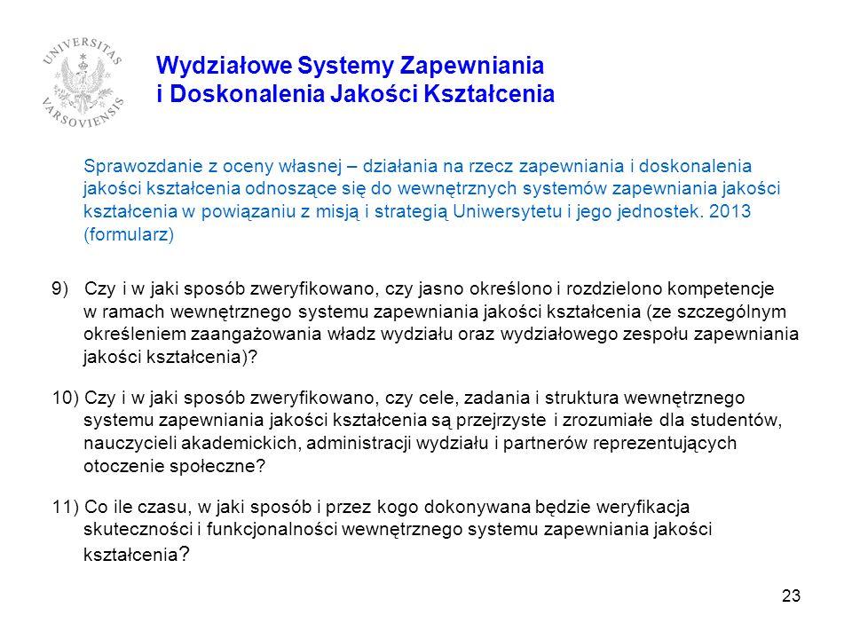 23 Wydziałowe Systemy Zapewniania i Doskonalenia Jakości Kształcenia Sprawozdanie z oceny własnej – działania na rzecz zapewniania i doskonalenia jako