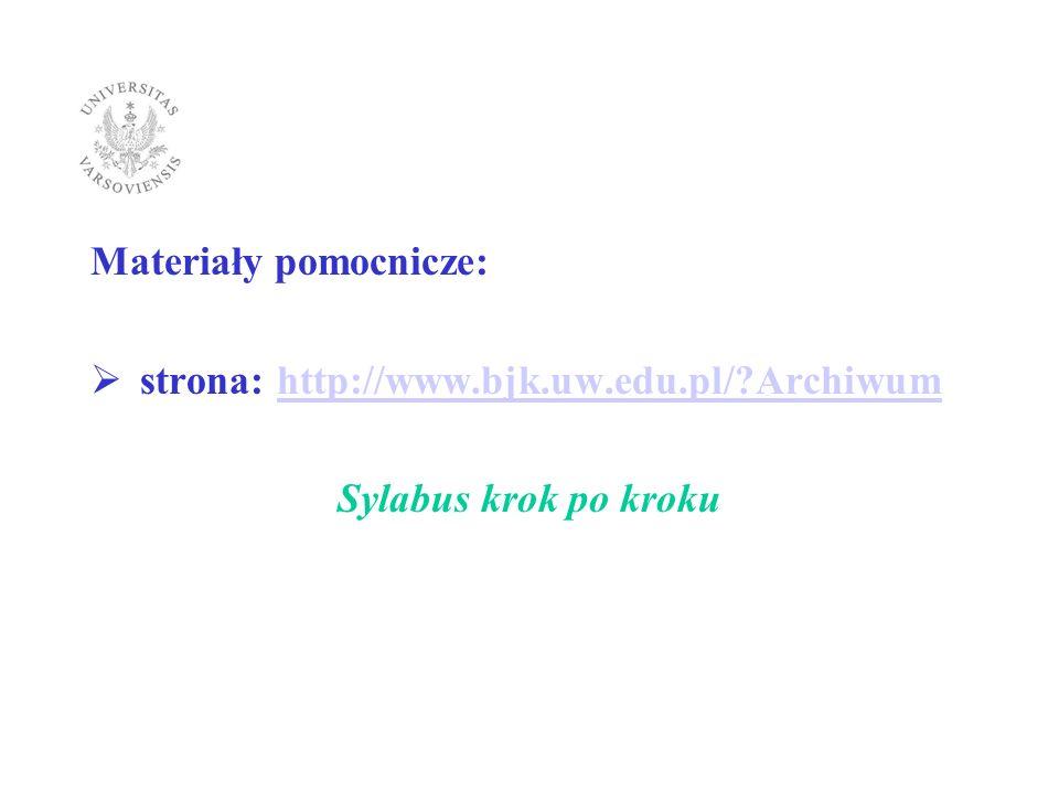 Materiały pomocnicze: strona: http://www.bologna.msmt.cz/files/learning- outcomes.pdfhttp://www.bologna.msmt.cz/files/learning- outcomes.pdf Podręcznik: D.