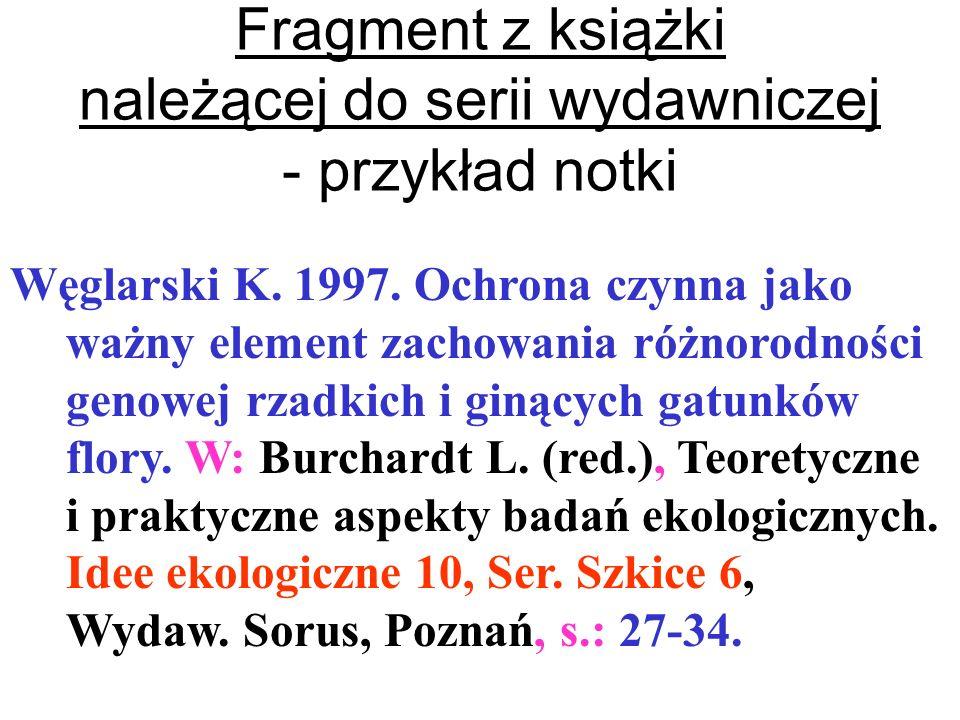 Węglarski K. 1997. Ochrona czynna jako ważny element zachowania różnorodności genowej rzadkich i ginących gatunków flory. W: Burchardt L. (red.), Teor
