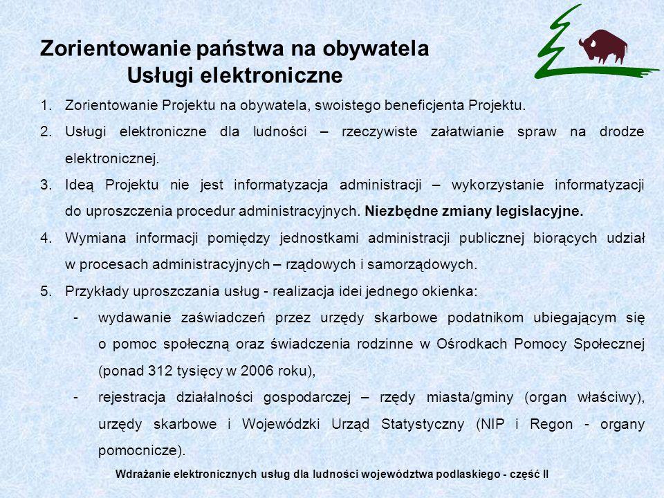 Zorientowanie państwa na obywatela Usługi elektroniczne 1.Zorientowanie Projektu na obywatela, swoistego beneficjenta Projektu. 2.Usługi elektroniczne