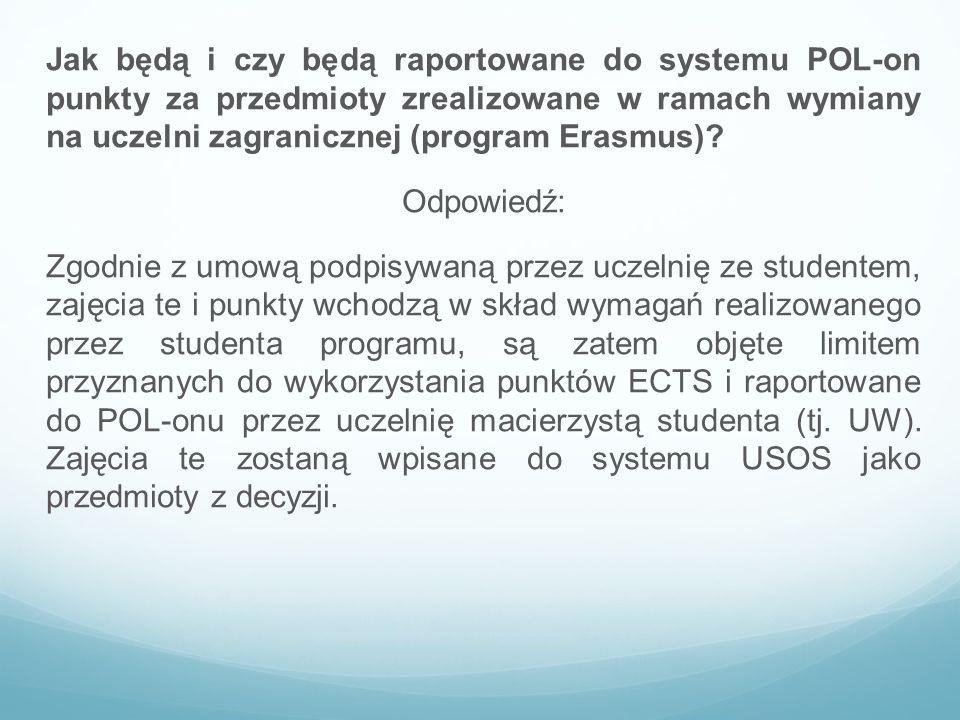 Jak będą i czy będą raportowane do systemu POL-on punkty za przedmioty zrealizowane w ramach wymiany na uczelni zagranicznej (program Erasmus)? Odpowi