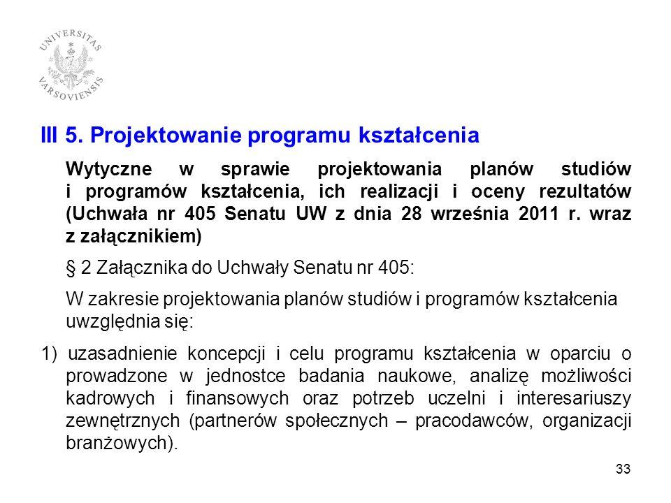III 5. Projektowanie programu kształcenia Wytyczne w sprawie projektowania planów studiów i programów kształcenia, ich realizacji i oceny rezultatów (