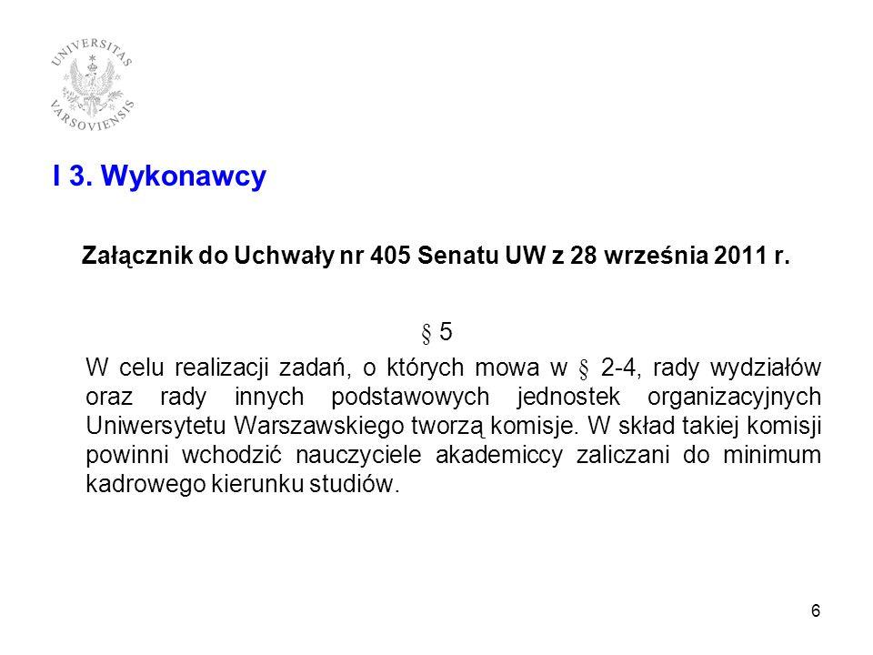 I 3.Wykonawcy Załącznik do Uchwały nr 405 Senatu UW z 28 września 2011 r.