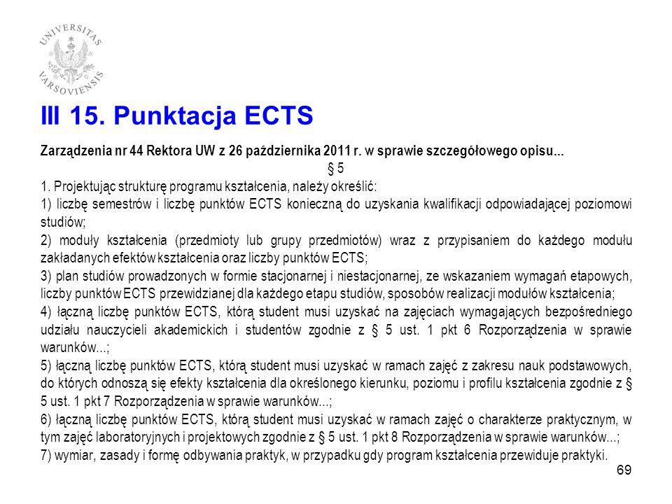 III 15. Punktacja ECTS Zarządzenia nr 44 Rektora UW z 26 października 2011 r. w sprawie szczegółowego opisu... § 5 1. Projektując strukturę programu k