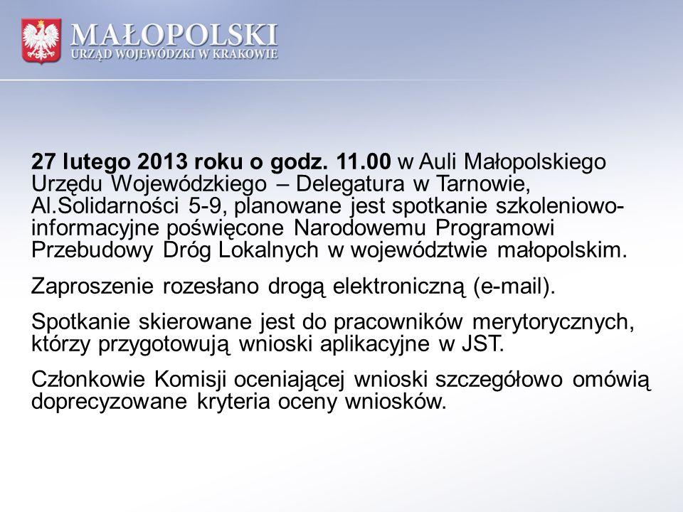 27 lutego 2013 roku o godz. 11.00 w Auli Małopolskiego Urzędu Wojewódzkiego – Delegatura w Tarnowie, Al.Solidarności 5-9, planowane jest spotkanie szk