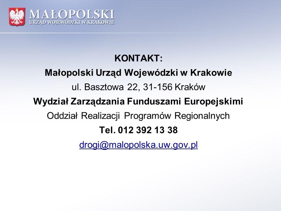 KONTAKT: Małopolski Urząd Wojewódzki w Krakowie ul. Basztowa 22, 31-156 Kraków Wydział Zarządzania Funduszami Europejskimi Oddział Realizacji Programó