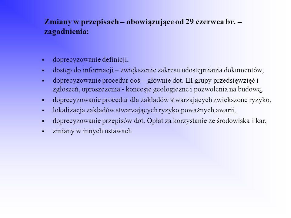 Zmiany w przepisach – obowiązujące od 29 czerwca br. – zagadnienia: doprecyzowanie definicji, dostęp do informacji – zwiększenie zakresu udostępniania