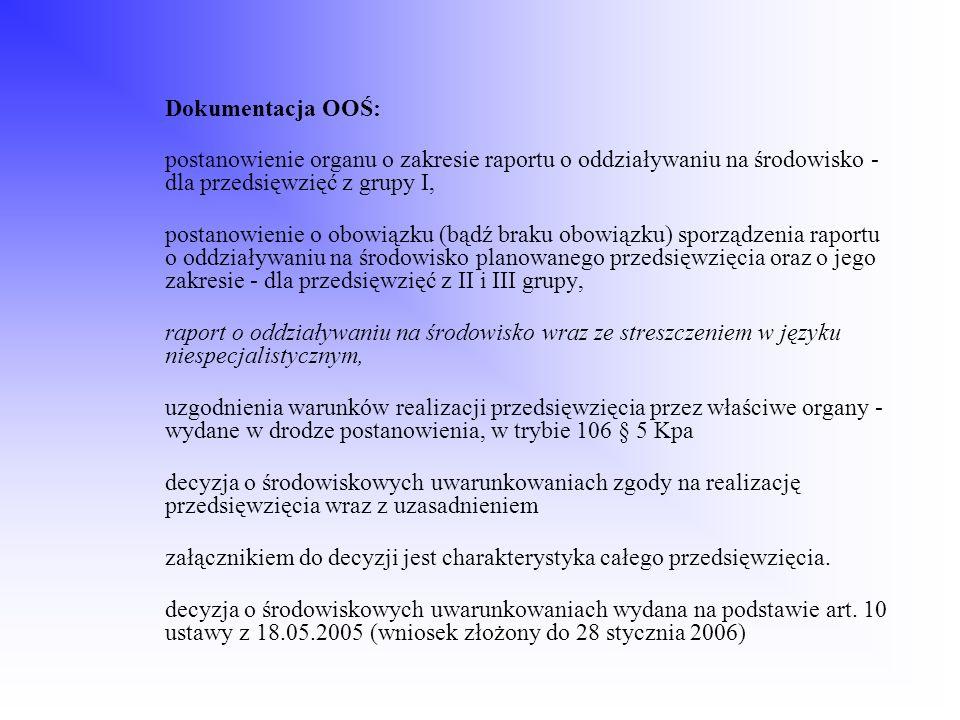 Dokumentacja OOŚ: postanowienie organu o zakresie raportu o oddziaływaniu na środowisko - dla przedsięwzięć z grupy I, postanowienie o obowiązku (bądź