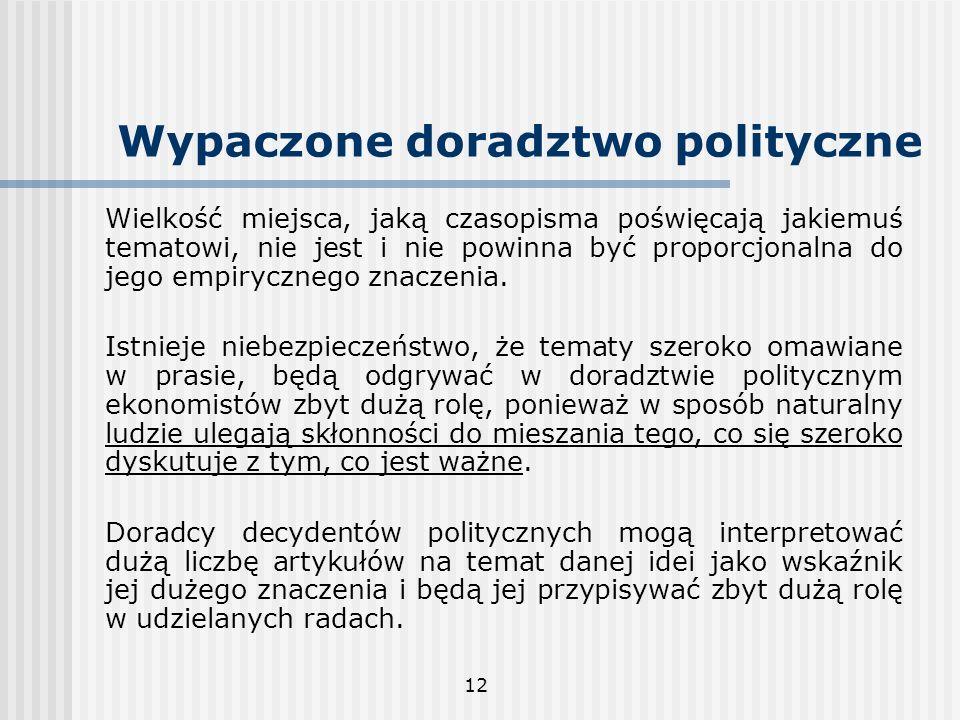 12 Wypaczone doradztwo polityczne Wielkość miejsca, jaką czasopisma poświęcają jakiemuś tematowi, nie jest i nie powinna być proporcjonalna do jego em