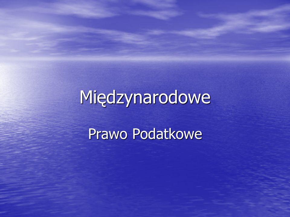 Wykład i egzamin – materiały Materiał obowiązujący do egzaminu : wykład i prezentacje z wykładu Materiał obowiązujący do egzaminu : wykład i prezentacje z wykładu Modelowa konwencja w sprawie podatku od dochodu i majątku Wersja Skrócona lipiec 2010 Modelowa konwencja w sprawie podatku od dochodu i majątku Wersja Skrócona lipiec 2010 W języku polskim : Modelowa konwencja w sprawie podatku od dochodu i majątku Wersja Skrócona lipiec 2010 Warszawa 2011 w przekładzie Kazimierza Bany Wolters Kluwer business W języku polskim : Modelowa konwencja w sprawie podatku od dochodu i majątku Wersja Skrócona lipiec 2010 Warszawa 2011 w przekładzie Kazimierza Bany Wolters Kluwer business W języku angielskim : Model Tax Convention on Income and on Capital July 2010 (www.oecd.org) W języku angielskim : Model Tax Convention on Income and on Capital July 2010 (www.oecd.org)www.oecd.org
