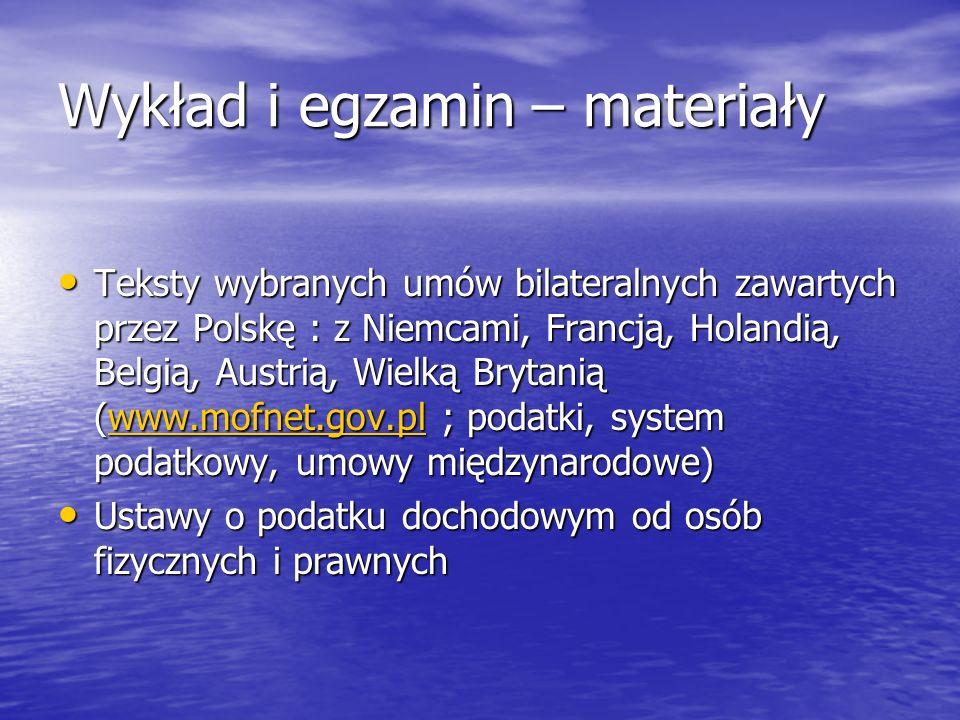Wykład i egzamin – materiały Teksty wybranych umów bilateralnych zawartych przez Polskę : z Niemcami, Francją, Holandią, Belgią, Austrią, Wielką Bryta