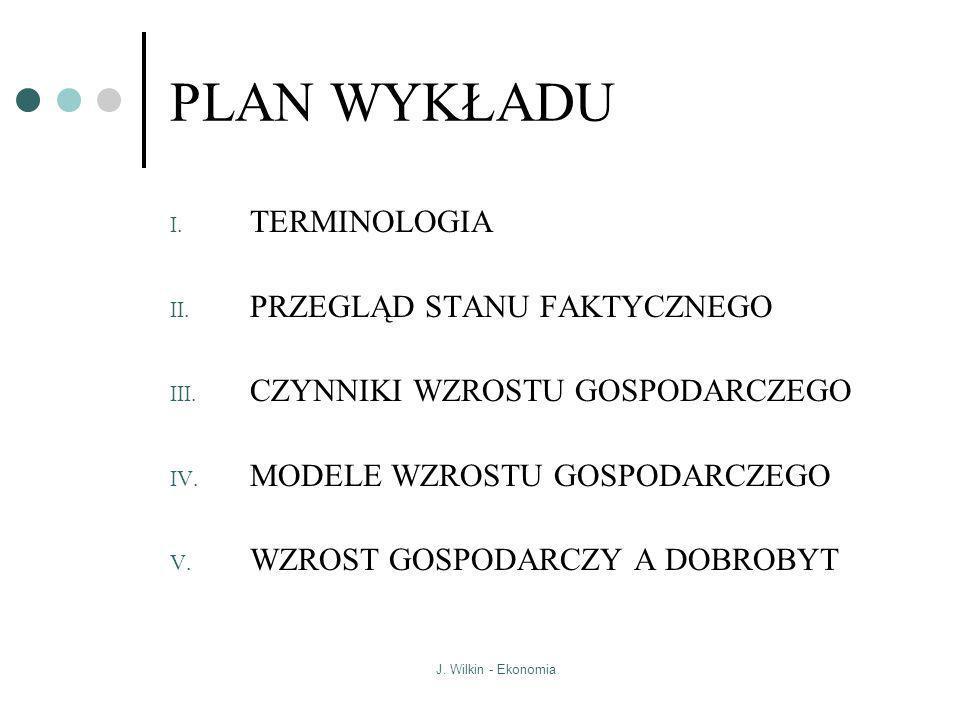 J.Wilkin - Ekonomia IV. MODELE WZROSTU II. MODEL SOLOWA cd.