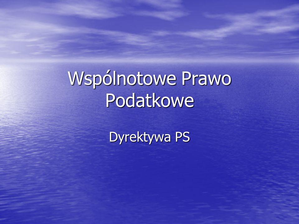 Dyrektywa PS Orzeczenie w połączonych sprawach : C- 283/94, C-291/94 i C-292/94 Denkavit, VITIC i Voormeer.
