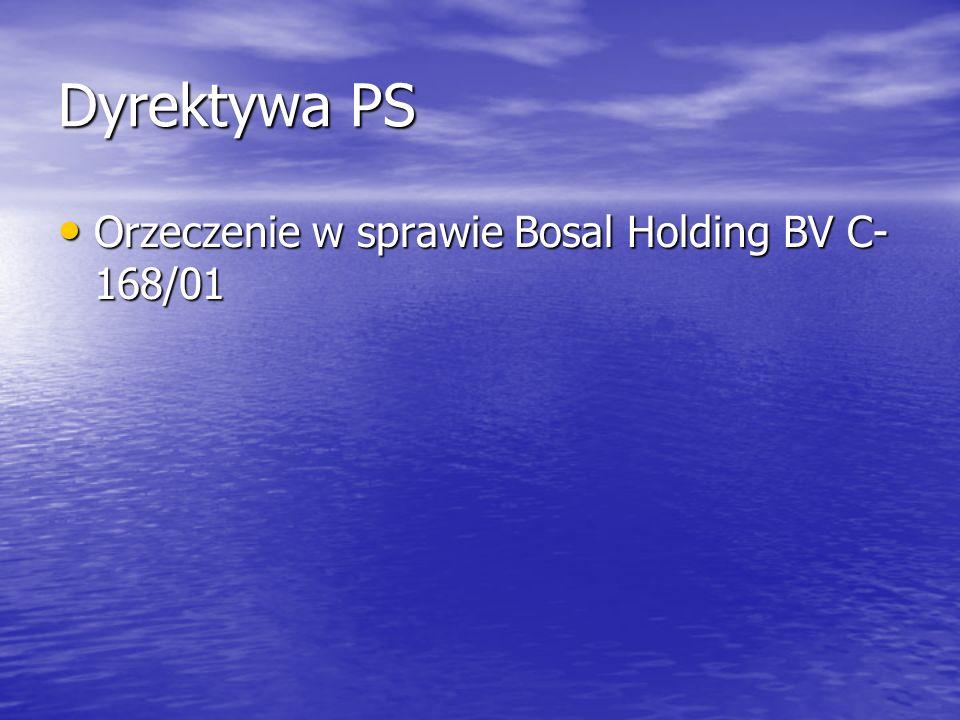 Dyrektywa PS Orzeczenie w sprawie Bosal Holding BV C- 168/01 Orzeczenie w sprawie Bosal Holding BV C- 168/01