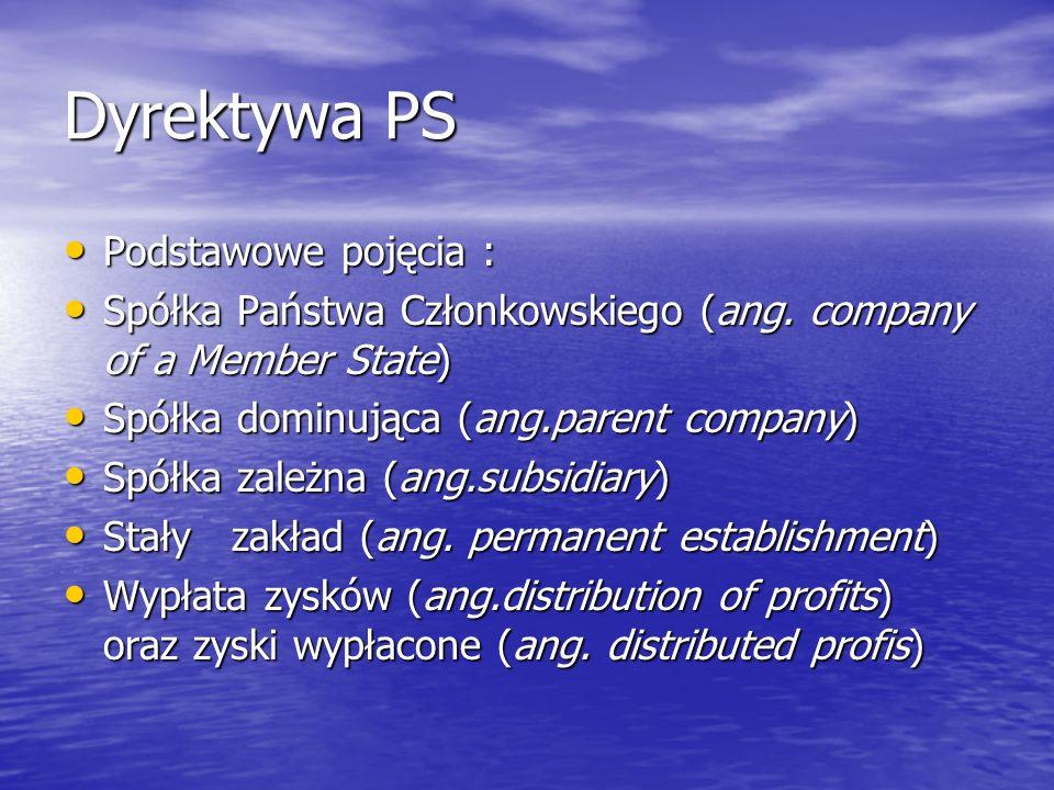 Dyrektywa PS Spółka RP jako spółka dominująca Spółka RP jako spółka dominująca