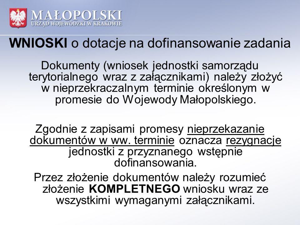Dokumenty (wniosek jednostki samorządu terytorialnego wraz z załącznikami) należy złożyć w nieprzekraczalnym terminie określonym w promesie do Wojewody Małopolskiego.