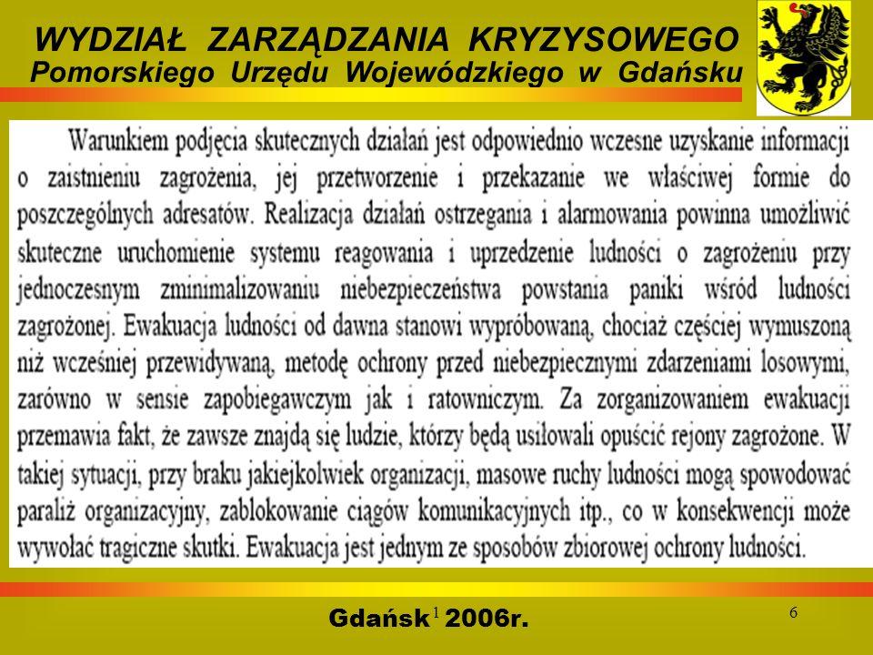 16 Gdańsk 2006r. WYDZIAŁ ZARZĄDZANIA KRYZYSOWEGO Pomorskiego Urzędu Wojewódzkiego w Gdańsku