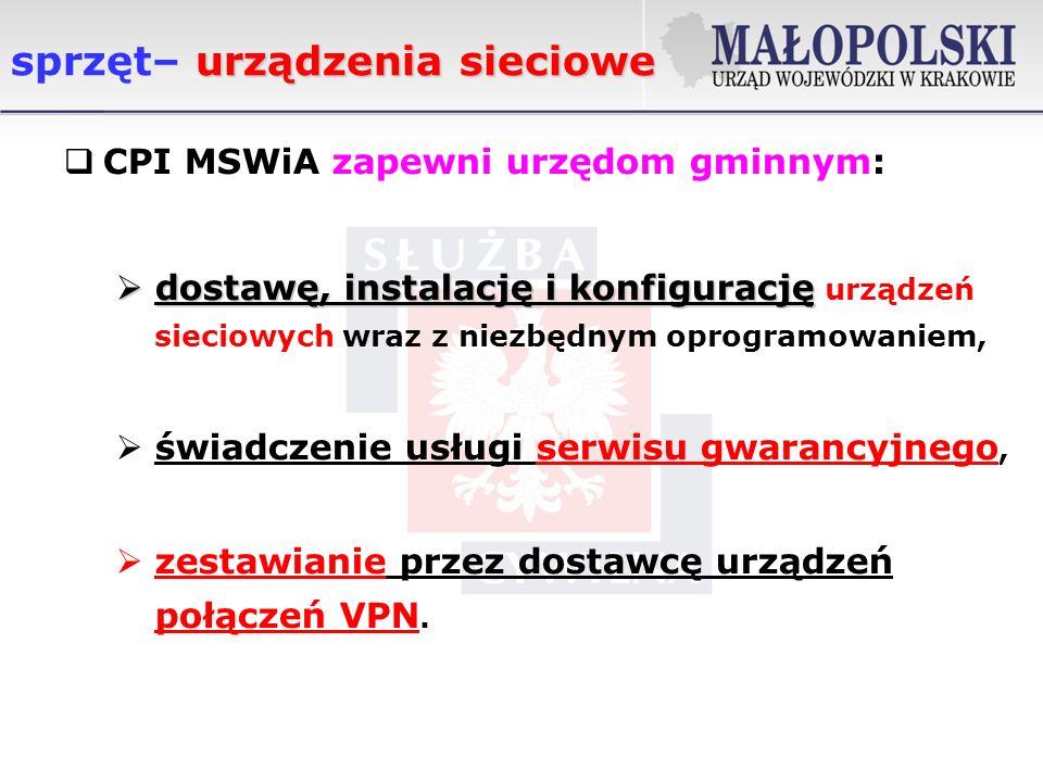 urządzenia sieciowe sprzęt– urządzenia sieciowe CPI MSWiA zapewni urzędom gminnym: dostawę, instalację i konfigurację dostawę, instalację i konfigurację urządzeń sieciowych wraz z niezbędnym oprogramowaniem, świadczenie usługi serwisu gwarancyjnego, zestawianie przez dostawcę urządzeń połączeń VPN.