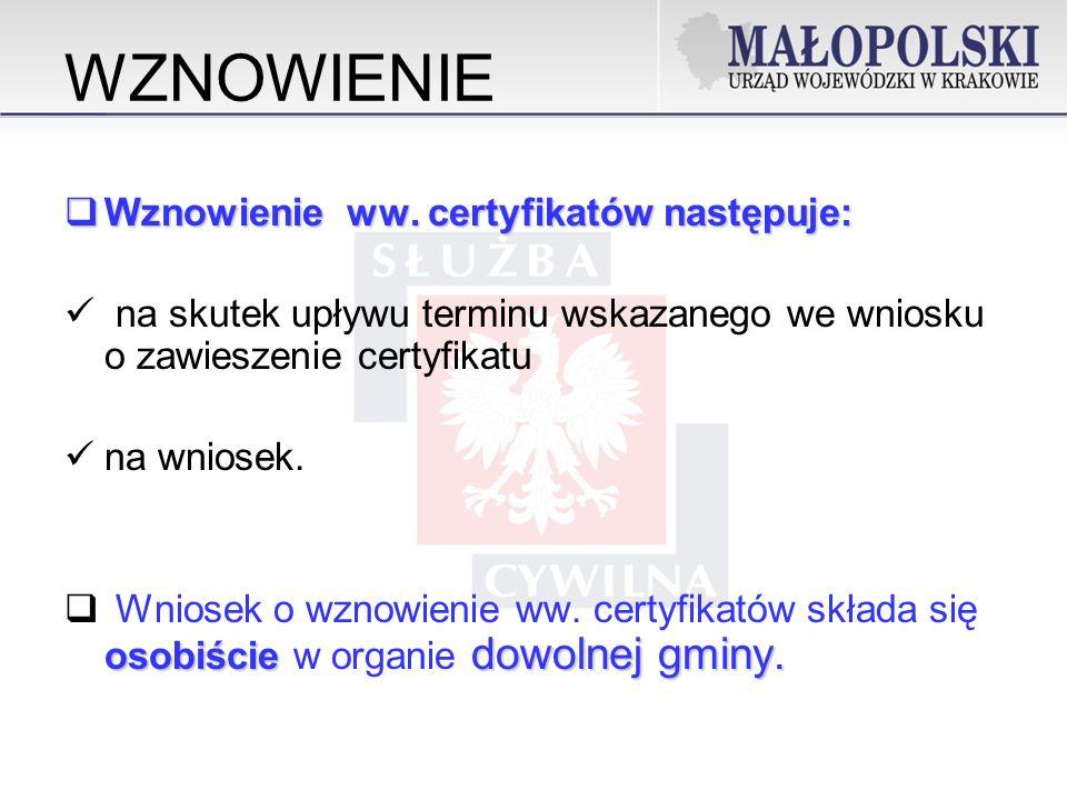 Wznowienie ww.certyfikatów następuje: Wznowienie ww.