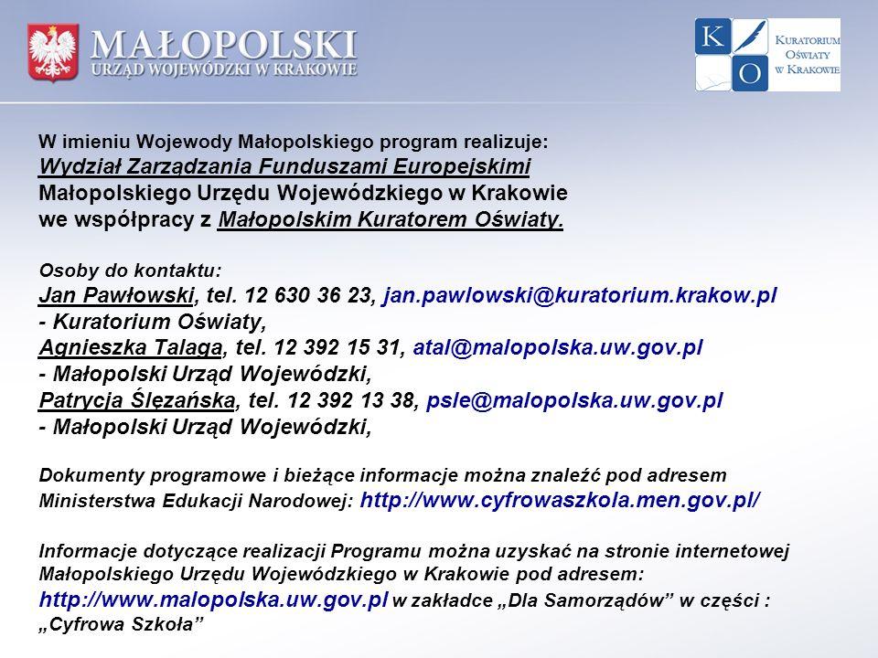 W imieniu Wojewody Małopolskiego program realizuje: Wydział Zarządzania Funduszami Europejskimi Małopolskiego Urzędu Wojewódzkiego w Krakowie we współ