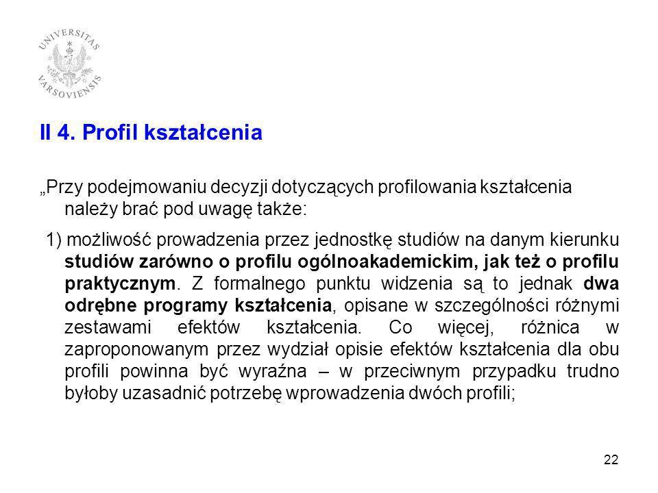 II 4. Profil kształcenia Przy podejmowaniu decyzji dotyczących profilowania kształcenia należy brać pod uwagę także: 1) możliwość prowadzenia przez je