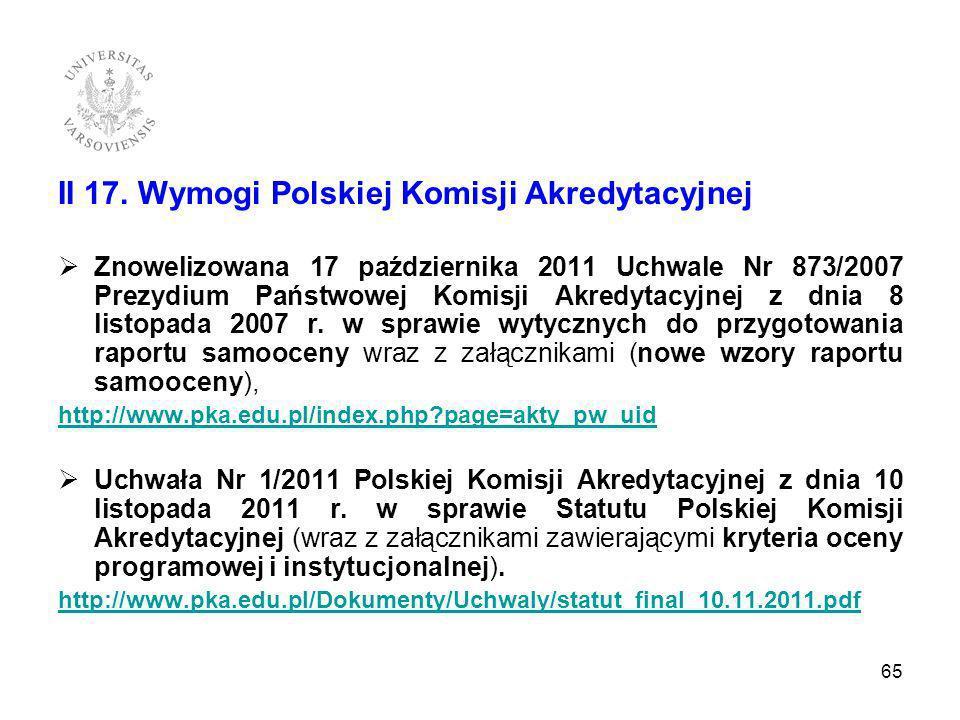II 17. Wymogi Polskiej Komisji Akredytacyjnej Znowelizowana 17 października 2011 Uchwale Nr 873/2007 Prezydium Państwowej Komisji Akredytacyjnej z dni