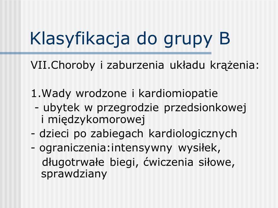 Klasyfikacja do grupy B VII.Choroby i zaburzenia układu krążenia: 1.Wady wrodzone i kardiomiopatie - ubytek w przegrodzie przedsionkowej i międzykomor