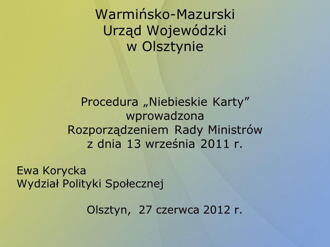 Warmińsko-Mazurski Urząd Wojewódzki w Olsztynie Procedura Niebieskie Karty wprowadzona Rozporządzeniem Rady Ministrów z dnia 13 września 2011 r.