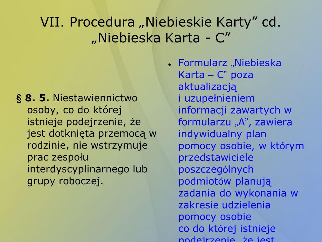 VII.Procedura Niebieskie Karty cd. Niebieska Karta - C § 8.