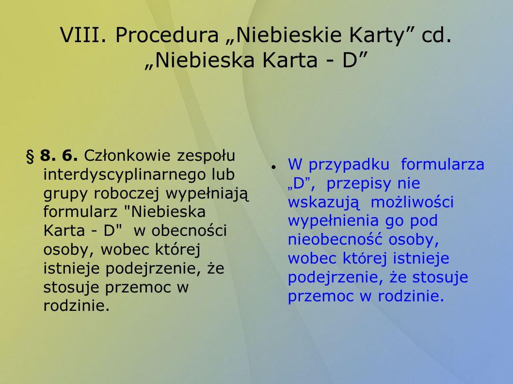 VIII.Procedura Niebieskie Karty cd. Niebieska Karta - D § 8.