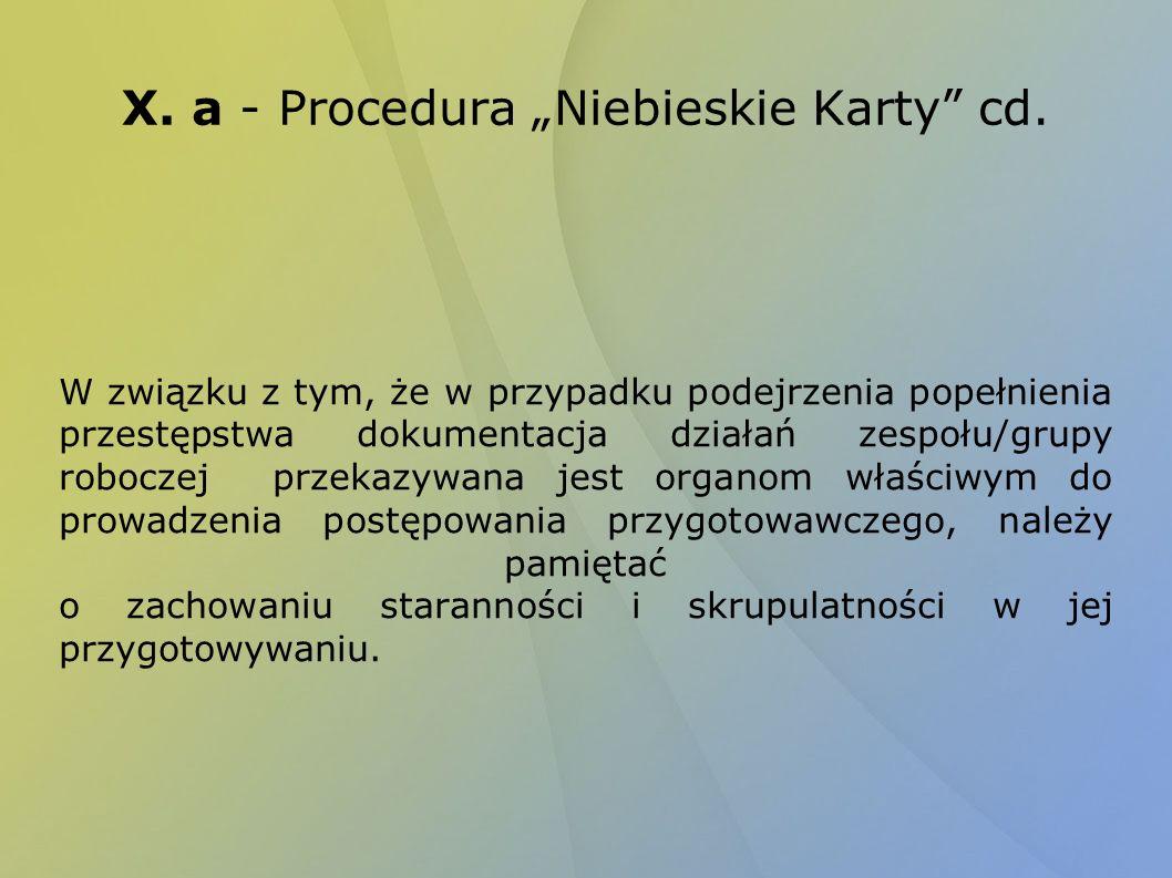 X. a - Procedura Niebieskie Karty cd. W związku z tym, że w przypadku podejrzenia popełnienia przestępstwa dokumentacja działań zespołu/grupy roboczej